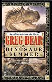 Bear, Greg: Dinosaur Summer