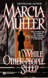 Muller, Marcia: While Other People Sleep