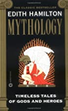 Mythology: Timeless Tales of Gods and Heroes…