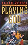 Zettel, Sarah: Playing God