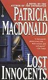 MacDonald, Patricia; Patricia Macdonald: Lost Innocents