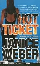 Hot Ticket by Janice Weber