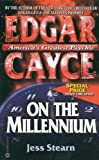 Stearn, Jesse: Edgar Cayce on the Millennium