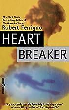 Heart Breaker by Robert Ferrigno