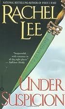 Under Suspicion by Rachel Lee