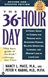 Mace, Nancy L.: The 36-Hour Day : A Family Guide to Caring for Persons with Alzheimer Disease, Related Dementing Illnesses, and Memory Loss in Later Life