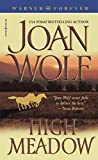 Wolf, Joan: High Meadow
