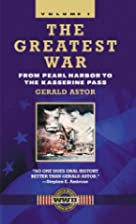 The Greatest War, Volume I: From Pearl…