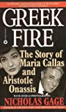 Gage, Nicholas: Greek Fire: The Story of Maria Callas and Aristole Onassis