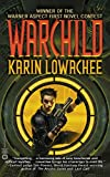 Lowachee, Karin: Warchild