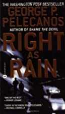 Right as Rain by George P. Pelecanos