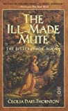 Dart-Thornton, Cecilia: The Ill-Made Mute: The Bitterbynde - Book 1
