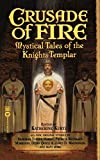 Deborah Turner Harris: Crusade of Fire: Mystical Tales of the Knights Templar