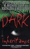 Gear, W. Michael; Gear, Kathleen O'Neal: Dark Inheritance