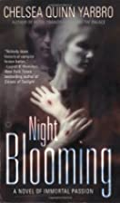 Night Blooming: A Novel of Immortal Passion…