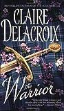 Delacroix, Claire: The Warrior
