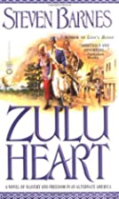 Zulu Heart: A Novel of Slavery and Freedom…