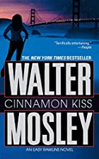 Cinnamon Kiss: A Novel by Walter Mosley