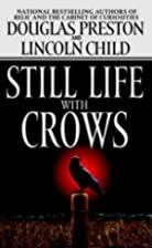 Still Life with Crows (Pendergast, Book 4)…