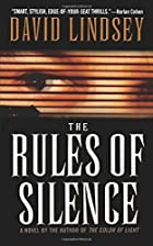 The Rules of Silence by David L. Lindsey