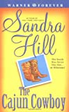 Hill, Sandra: The Cajun Cowboy