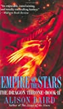 Baird, Alison: The Empire of the Stars : The Dragon Throne, Book II