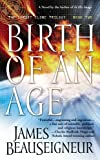 BeauSeigneur, James: Birth of an Age