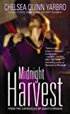 Yarbro, Chelsea Quinn: Midnight Harvest