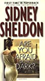 Sheldon, Sidney: Are You Afraid of the Dark?: A Novel
