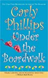 Phillips, Carly: Under The Boardwalk