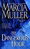 Muller, Marcia: The Dangerous Hour