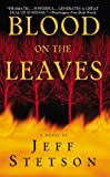 Jeff Stetson: Blood on the Leaves