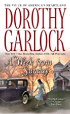 A Week from Sunday by Dorothy Garlock