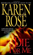 Die for Me by Karen Rose