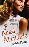 Rowen, Michelle: Angel with Attitude (Warner Forever)