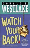 Westlake, Donald E.: Watch Your Back! (Dortmunder Novels)