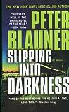 Blauner, Peter: Slipping Into Darkness