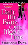 Rowe, Stephanie: Date Me Baby One More Time
