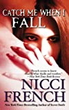 French, Nicci: Catch Me When I Fall