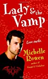 Rowen, Michelle: Lady & the Vamp (Immortality Bites, Book 3)