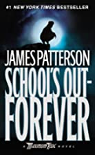 School's Out—Forever by James Patterson