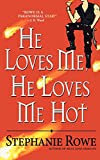 Rowe, Stephanie: He Loves Me, He Loves Me Hot (Immortally Sexy, Book 3)
