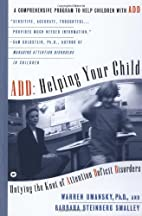 ADD: Helping Your Child: Untying the Knot of…