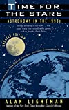 Lightman, Alan P.: Time for the Stars: Astronomy in the 1990s