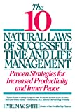 Smith, Hyrum W.: The 10 Natural Laws of Successful Time and Life Management: Proven Strategies for Increased Productivity and Inner Peace