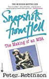 Robinson, Peter: Snapshots from Hell: The Making of an MBA