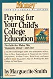 Updegrave, Walter: Paying for Your Childs College Education: The Guide That Makes This Impossible Dream Come True (Money America's Financial Advisor)