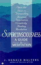 Superconsciousness: A Guide to Meditation by…