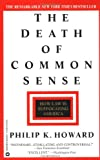 Howard, Philip K.: The Death of Common Sense: How Law Is Suffocating America