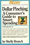 Branch, Shelly: Dollar Pinching: A Consumer's Guide to Smart Spending (Money: America's Financial Advisor)